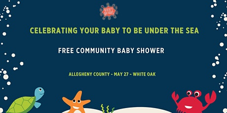 May 2021 Free Community Baby Shower (White Oak/McKeesport) tickets