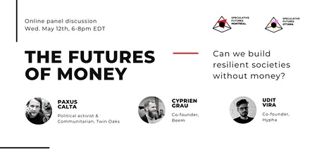 The Futures of Money | Speculative Futures Montréal x Ottawa tickets