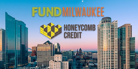 Fund Milwaukee Virtual Pitch + Honeycomb Credit Partnership Launch tickets