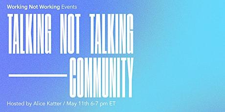 Talking Not Talking on 'COMMUNITY' biglietti