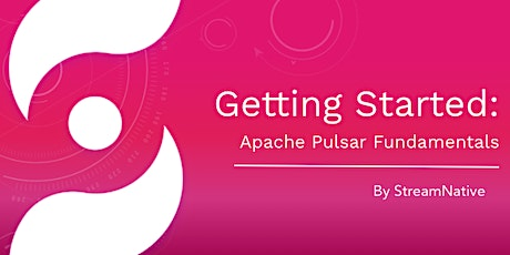 Getting Started with Apache Pulsar by StreamNative tickets