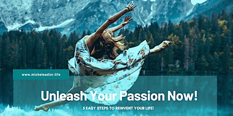 Unleash Your Passion! - Celebrating Change Within Interactive Workshop tickets