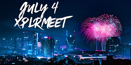 July's XPLRMEET - Fourth of July tickets