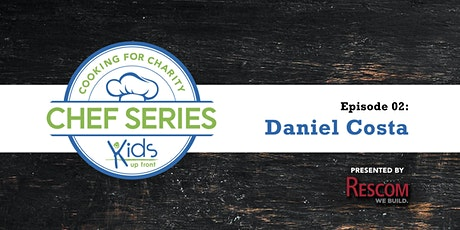 Kids Up Front Chef Series - Episode 2: Daniel Costa tickets