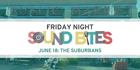 Friday Night Sound Bites: The Suburbans tickets