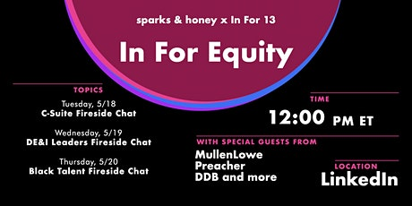 In For  Equity | a sparks & honey x In For 13 briefing series tickets