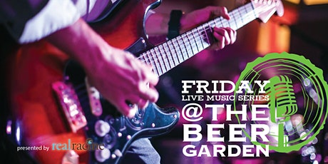 Friday LIVE MUSIC Series at the Beer Garden - Free to Attend tickets