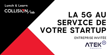 Lunch & Learn Collision Lab : La 5G au service de votre startup billets