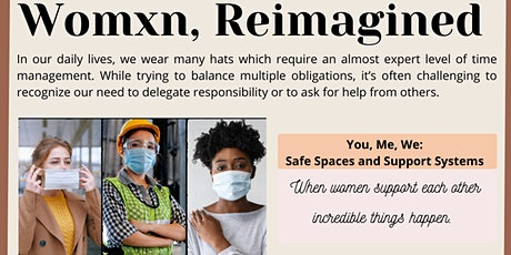 Womxn , Reimagined: Safe Space and Support Systems tickets