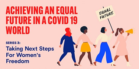 Achieving an Equal Future in a COVID World: Next steps for Women's Freedom tickets