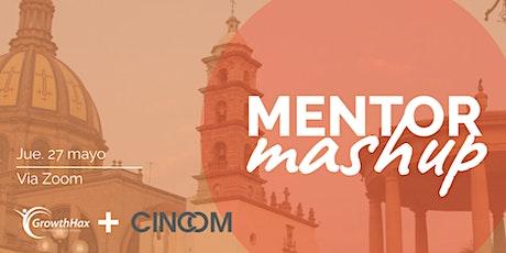 Mentor Mashup + CINCOM/ Mayo 2021 ingressos