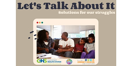 Let's Talk About It: Solutions for our struggles tickets