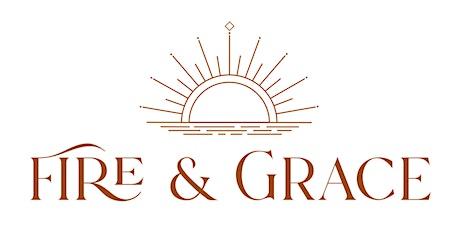 Fire & Grace Women's Retreat - September 24-26, 2021 tickets