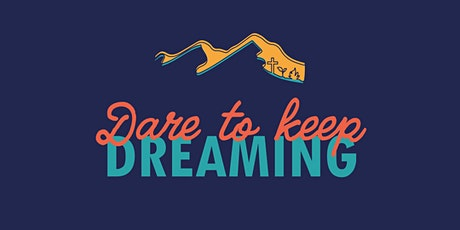 Dare to Keep Dreaming tickets