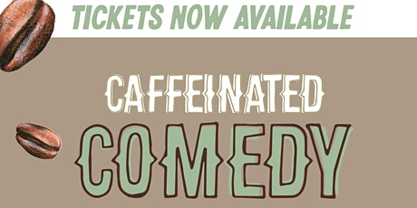 Outside Coffee Co. presents: Caffeinated Comedy, a comedy showcase tickets