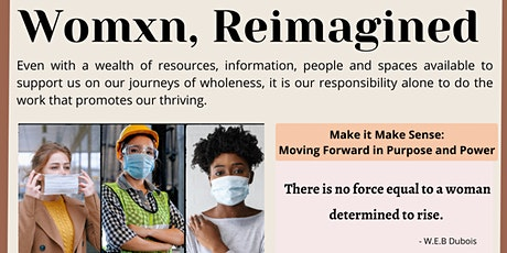 Womxn , Reimagined: Moving Forward in  Purpose and Power tickets