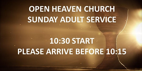 Open Heaven Wednesbury Sunday Adult Service 9th May 2021 tickets