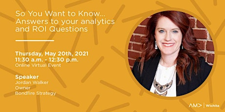 So You Want to Know...Answers to your analytics and ROI Questions tickets