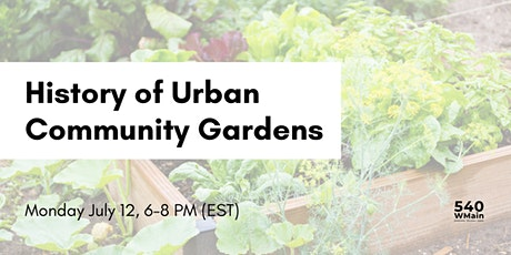 History of Urban Community Gardens tickets