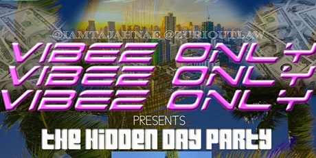 VIBEZ ONLY: The Hidden Day time Event W/ Special Celebrity Guests tickets
