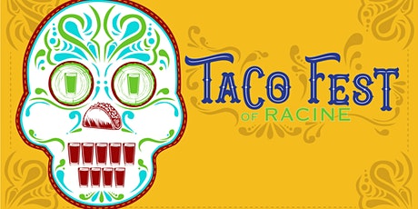 2nd Annual Taco Fest of Racine at the FCBG (Free to Attend) tickets