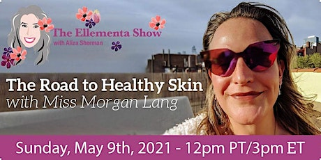 The Road To Healthy Skin with Miss Morgan Lang tickets