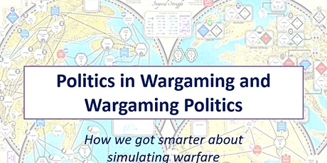 Politics in Wargaming and Wargaming Politics tickets