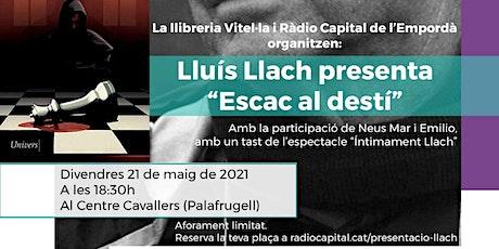 "Lluís Llach presenta ""Escac al destí"" a Palafrugell entradas"