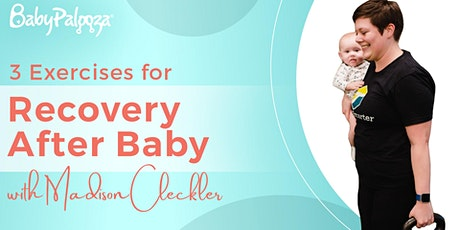 3 Exercises for Recovery After Baby tickets