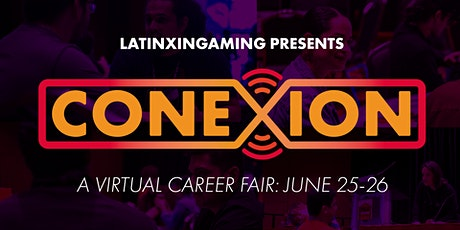 Latinx in Gaming presents: CONEXION - A Virtual Career Fair tickets