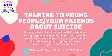 Talking to young people/your friends about suicide tickets