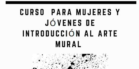 Curso de Introducción al Arte Mural para Mujeres  y Jóvenes entradas