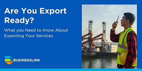Are you Export Ready? What you Need to Know About Exporting Your Services tickets