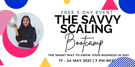 The Savvy Scaling Bootcamp tickets