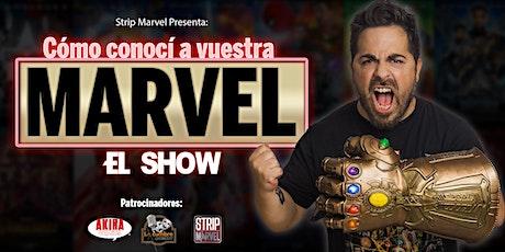 """STRIPMARVEL-COMO CONOCI A VUESTRA MARVEL """" EL SHOW entradas"""