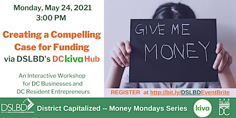 Creating a Compelling Case for Funding via DC Kiva Hub tickets