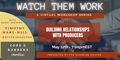 Watch Them Work: Building relationships with producers tickets