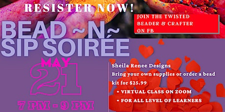 The Twisted Beader and Crafter Bead ~n~ Sip Soiree by Sheila Renee Designs tickets