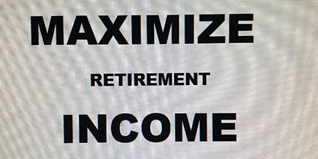 Maximizing Retirement Income tickets