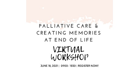 Creating Memories at End of Life Virtual Workshop tickets