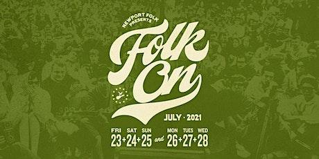 2021 Newport Folk Presents, FOLK ON! tickets