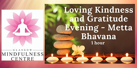 FREE LOVING KINDNESS AND GRATITUDE MEDITATION  - FRIDAY  18/06/2021 tickets