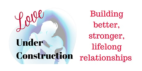 Love Under Construction Virtual tickets