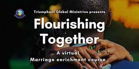 Flourishing Together - Marriage Enrichment Course billets