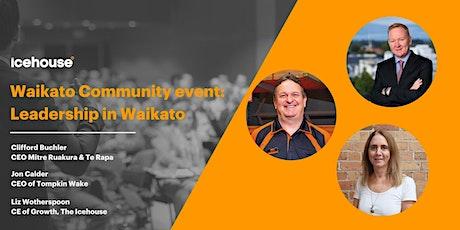 Icehouse Waikato Community Event: Leadership in the Waikato tickets