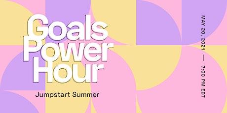 Goals Power Hour // Jumpstart Summer tickets