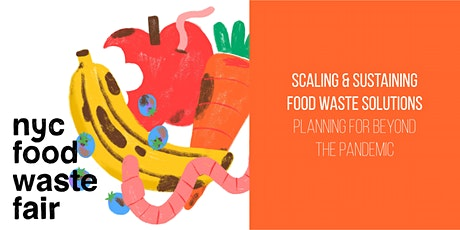 Scaling & Sustaining Food Waste Solutions: Planning for Beyond the Pandemic tickets