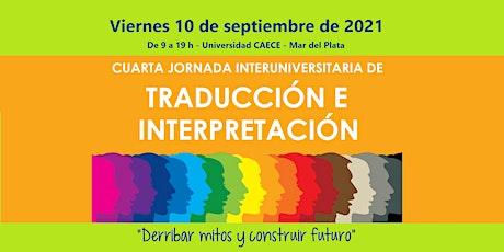 CUARTA JORNADA INTERUNIVERSITARIA DE TRADUCCIÓN E INTERPRETACIÓN entradas
