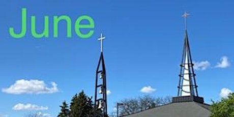 JUNE: Click here to register for weekend Masses! tickets