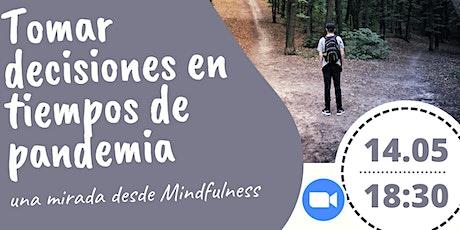 Tomar decisiones en tiempos de pandemia - Una mirada desde el mindfulness- tickets